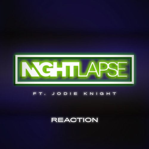 Nightlapse feat. Jodie Knight - Reaction (Extended Mix)