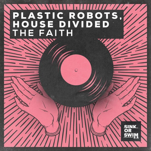Plastic Robots & House Divided - The Faith (Extended Mix)