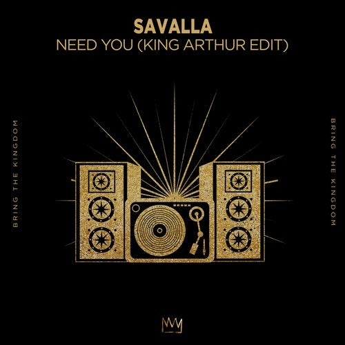 Savalla - Need You (King Arthur Extended Edit)