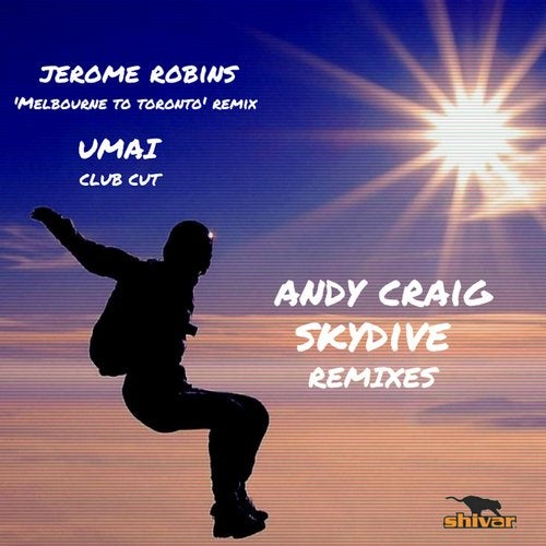 Andy Craig - Skydive (Remixes) (Jerome Robins 'Melbourne To Toronto' Remix)