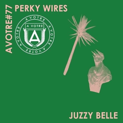 Perky Wires - Juzzy Belle (Original Mix)