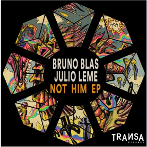 Bruno Blas, Julio Leme - Not Him (Extended Mix)