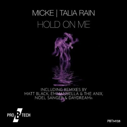 Micke feat. Talia Rain - Hold on Me (Emmanuella & The Anix Mix)