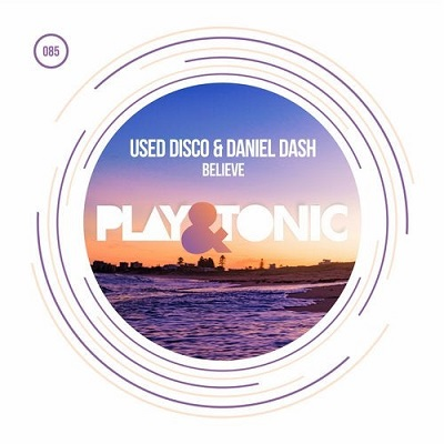 Daniel Dash, Used Disco - Believe (Original Mix)