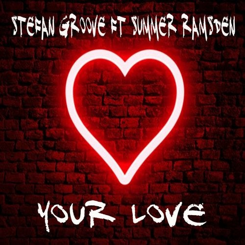 Stefan Groove feat. Summer Ramsden - Your Love (Original Mix)