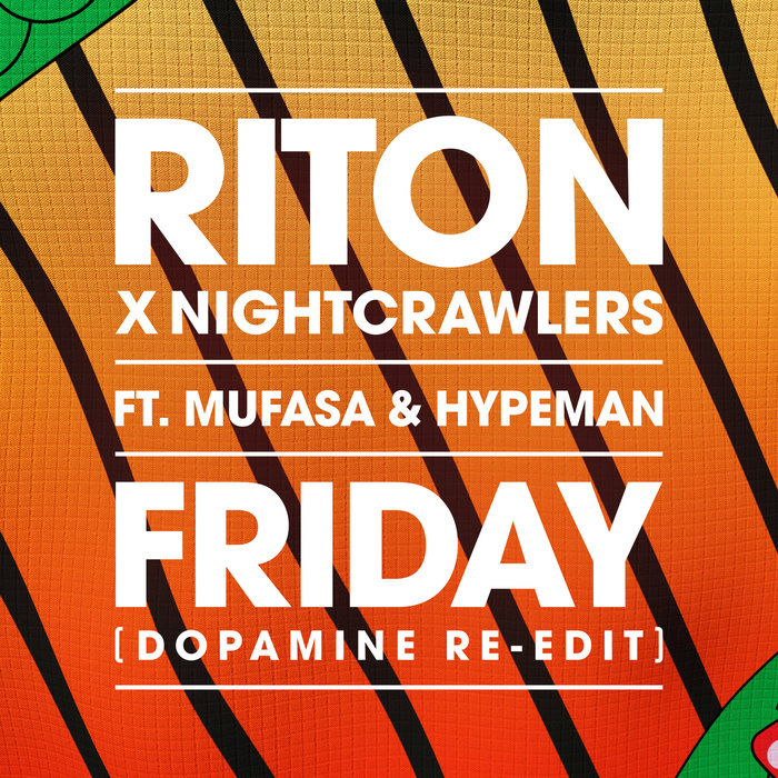 Riton x Nightcrawlers feat. Mufasa & Hypeman - Friday (Dopamine Re-Edit Extended)