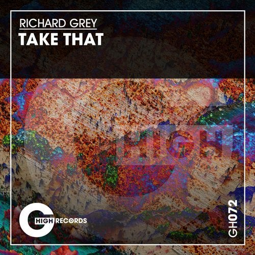 Richard Grey - Take That (Original Mix)