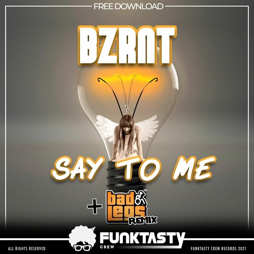 BZRNT - Say To Me (Original Mix)