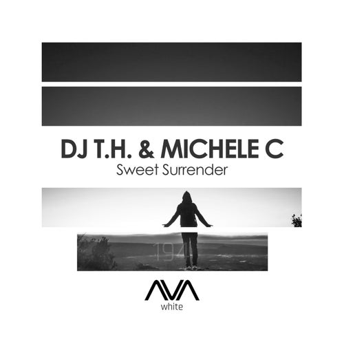 DJ T.h. & Michele C - Sweet Surrender (Extended Mix)