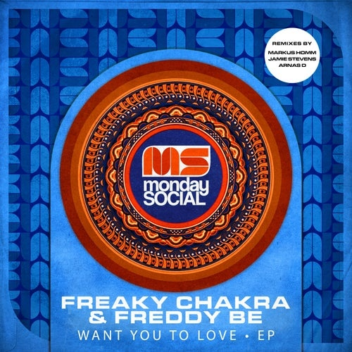 Freaky Chakra, Freddy Be - Want You To Love (Markus Homm Late Morning Dub)