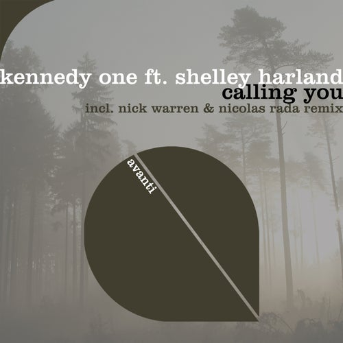 Kennedy One feat. Shelley Harland - Calling You (Nick Warren & Nicolas Rada Extended Remix)