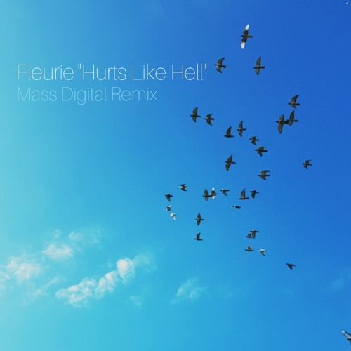 Fleurie - Hurts Like Hell (Mass Digital Remix)