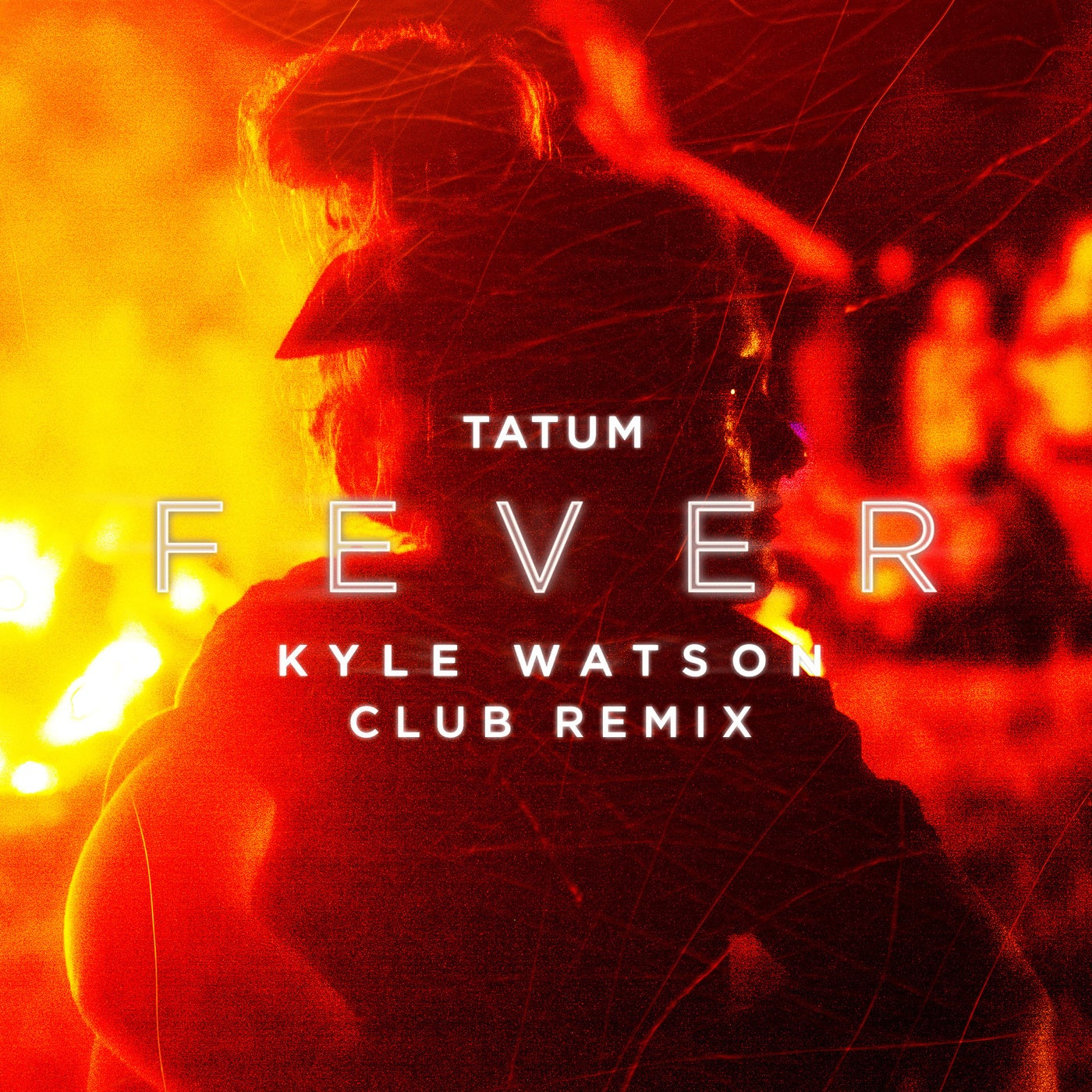 Tatum - Fever (Kyle Watson Club Remix Extended Version)