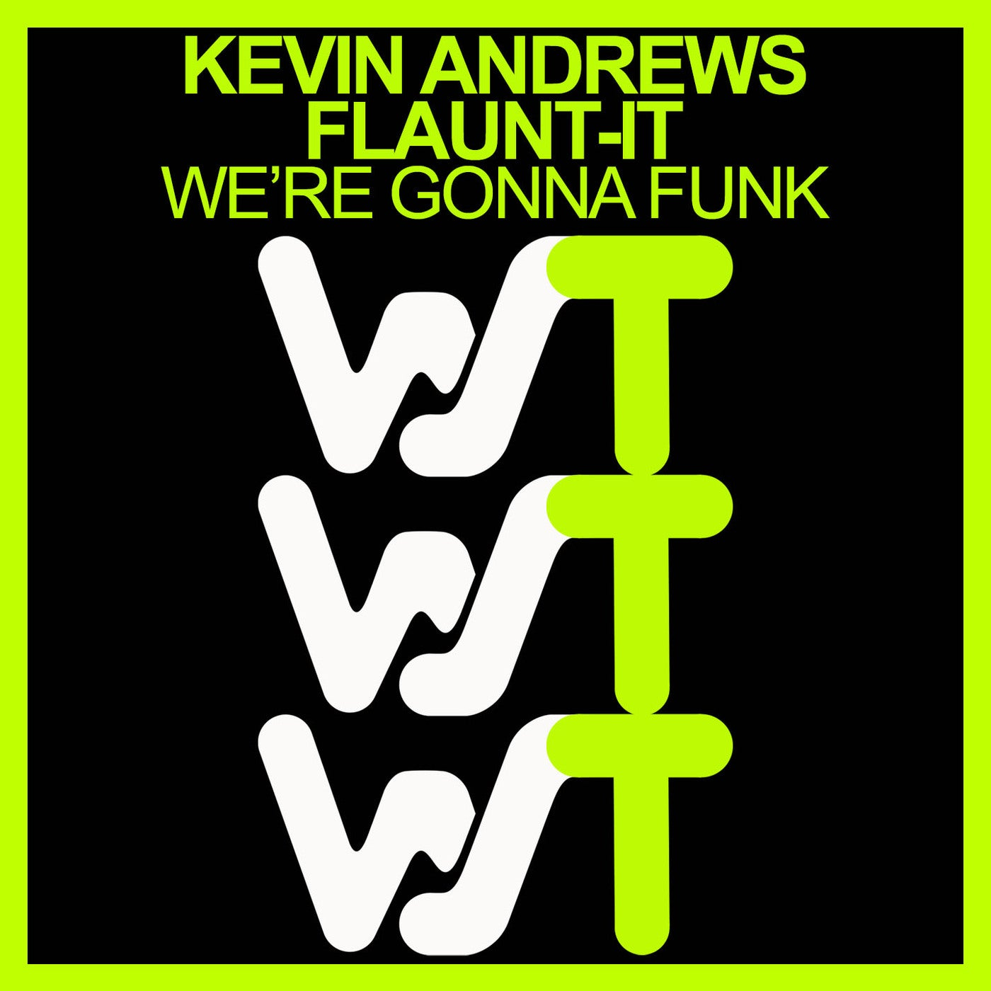 Kevin Andrews, Flaunt-It - We're Gonna Funk (Original Mix)