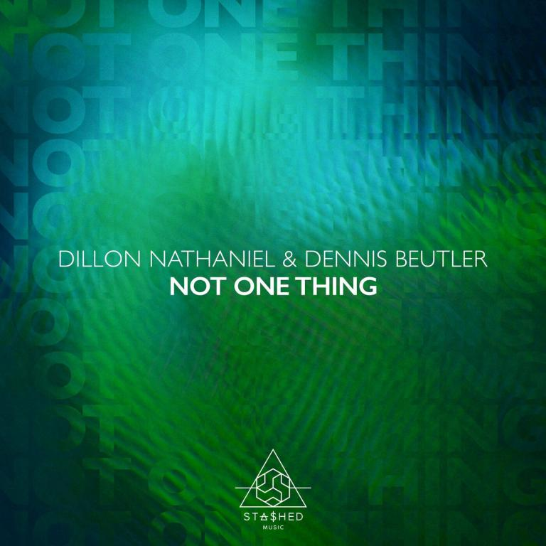Dillon Nathaniel, Dennis Beutler - Not One Thing (Extended Mix)